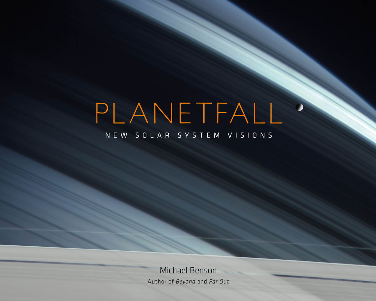 Planetfall: New Solar System Visions by Michael Benson