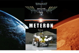The European Space Agency's (ESA) Multi-Purpose End-To-End Robotic Operation Network – Meteron, for short – is designed to validate future human-robotic mission operations concepts from space, using the ISS.