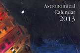 "2013 Guy Ottewell's Astronomical Calendar. <a href=""http://store.hermanstreet.com/science/guy-ottewells-astronomical-calendar-2013/skin-Space?ICID=Space-article"">Buy Here</a>"