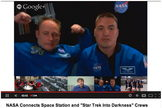 "Astronauts Michael Fincke and Kjell Lindgren spoke with the ""Star Trek"" stars during a Google+ Hangout on May 16, 2013."