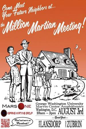 A poster for the Mars One project's Million Martian Meeting to discuss plans for a Mars colony mission in 2023. The meeting was held in Washington, D.C. on Aug. 3.