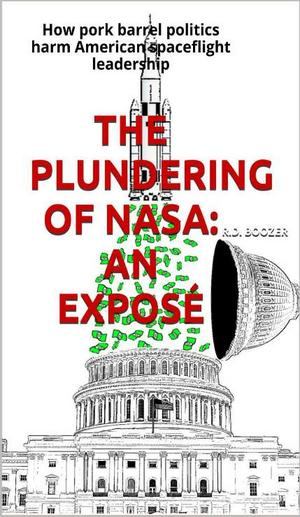 "Cover art for the Kindle ebook version of ""The Plundering of NASA: an Exposé"" (lulu.com, 2013)"