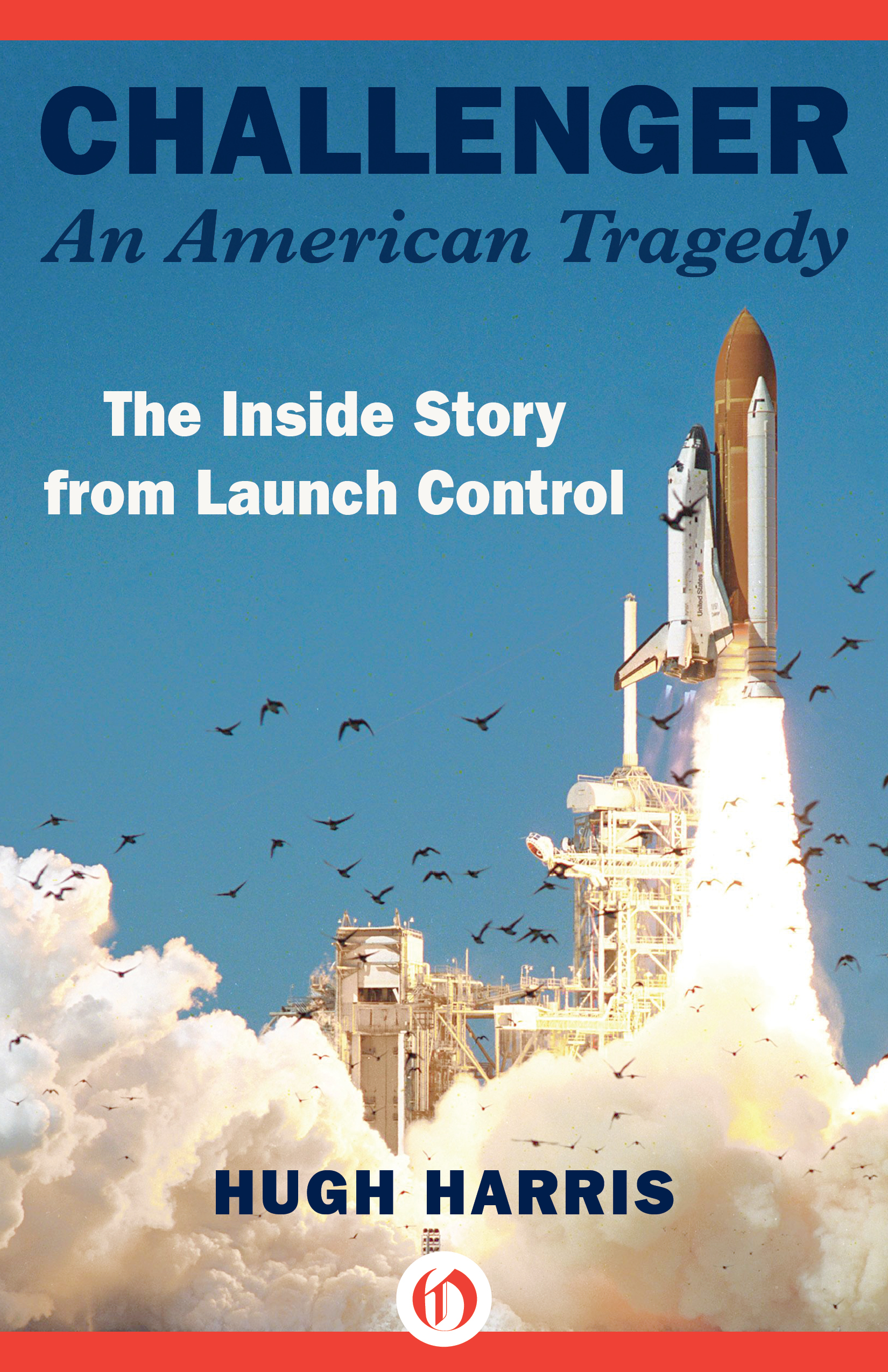 "The cover of ""Challenger: An American Tragedy"" written by veteran NASA public affairs office Hugh Harris."