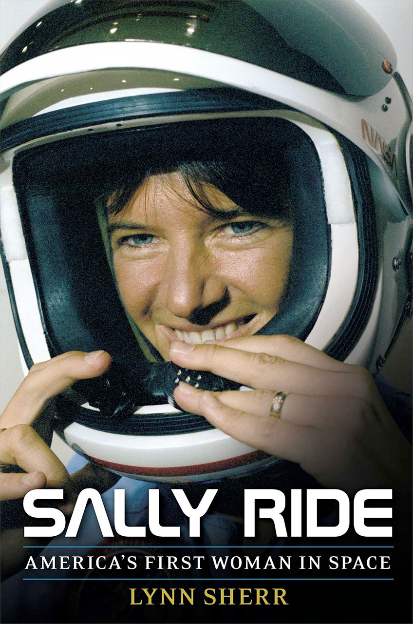 "Sally Ride, as seen on the cover of author Lynn Sherr's new book about her life, ""Sally Ride: America's First Woman in Space."""
