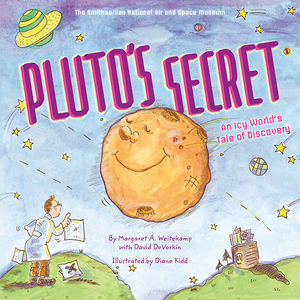 """Pluto's Secret: An Icy World's Tale of Discovery"" by Margaret A. Weitekamp."