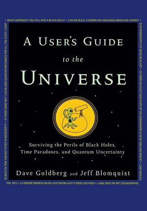 """A User's Guide to the Universe"" by Dave Goldberg."