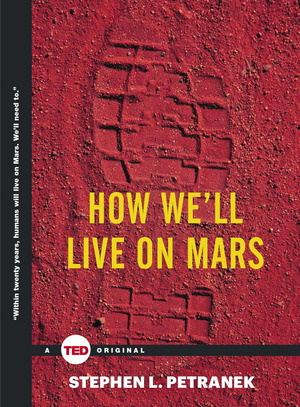 """How We'll Live on Mars,"" by Stephen Petranek."