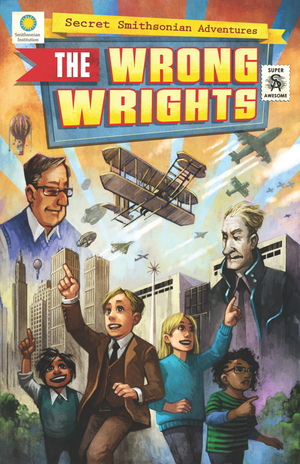 """The Wrong Wrights,"" by Steve Hockensmith, Chris Kientz and Lee Nielsen, follows four middle schoolers as they go back in time to save the future of air travel. It is the first book in the ""Secret Smithsonian Adventures"" series of graphic novels."