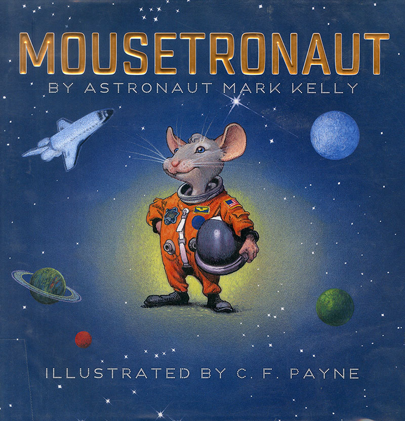 'Mousetronaut: Based on a (Partially) True Story' (Simon & Schuster/Paula Wiseman Books, 2012; ages 4-8)