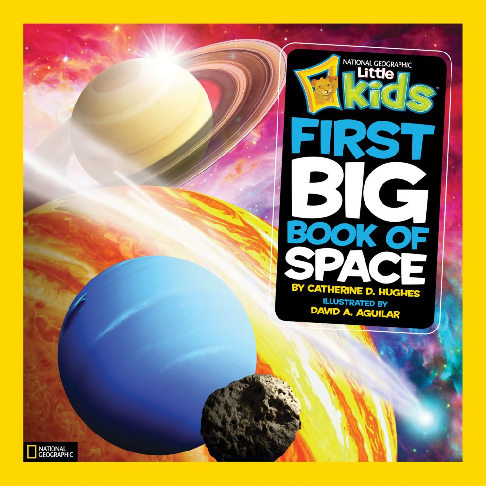 'Little Kids' First Big Book of Space' (National Geographic Children's Books, 2012; ages 4-8)