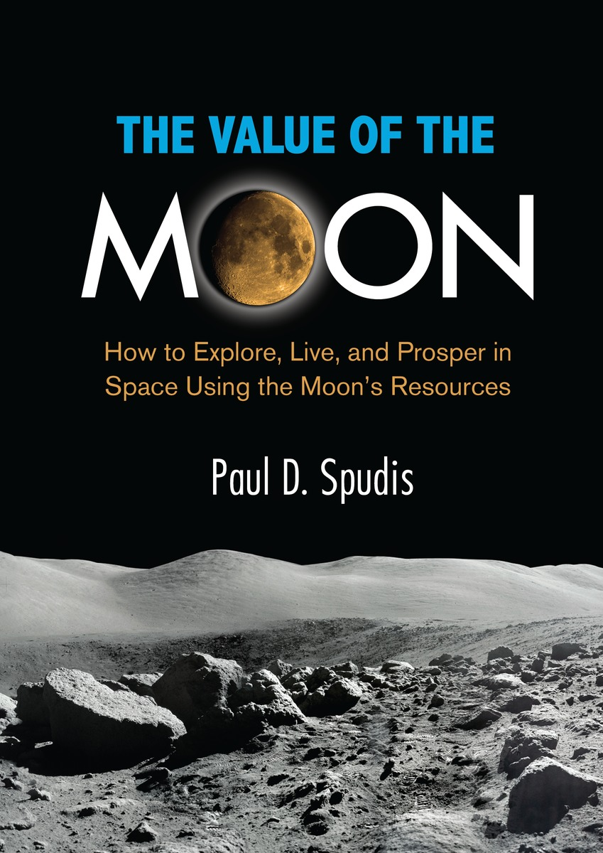 Is the Moon Our Ticket to the Solar System? Q&A with Author Paul D. Spudis