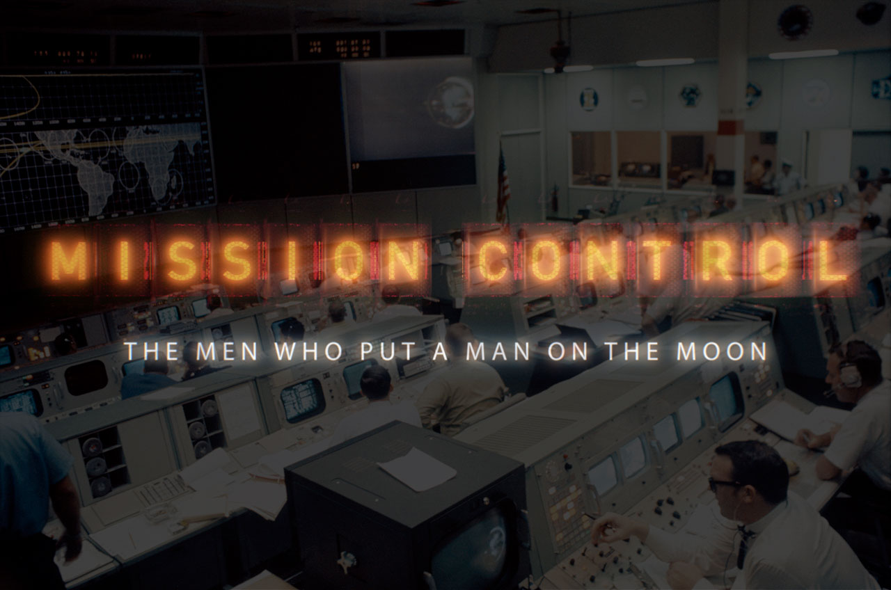 """Mission Control: The Men Who Put a Man on the Moon"""