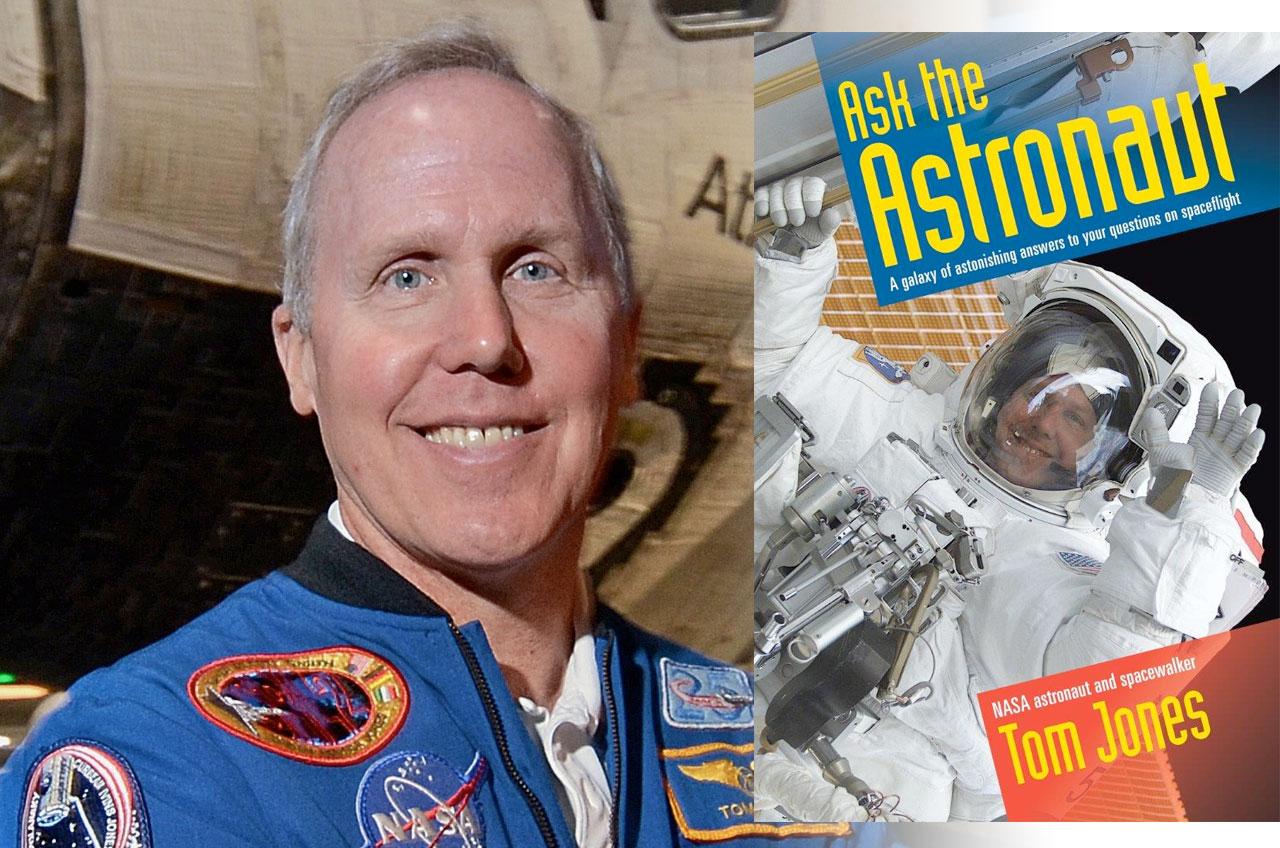 'Ask the Astronaut': Tom Jones' Q&A Book Offers Modern Spaceflight Primer